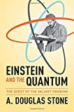 img - for Einstein and the Quantum: The Quest of the Valiant Swabian book / textbook / text book