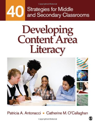 Developing Content Area Literacy: 40 Strategies for Middle and Secondary Classrooms