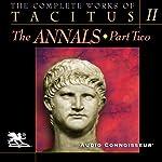 The Complete Works of Tacitus: Volume 2: The Annals, Part 2 | Cornelius Tacitus