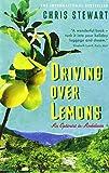 Driving Over Lemons: An Optimist in Andalucia (The Lemons Trilogy) by Stewart, Chris (June 4, 2009) Paperback