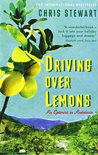 Driving Over Lemons: An Optimist in Andalucia (Lemons Trilogy) by Chris Stewart (2009-06-04)