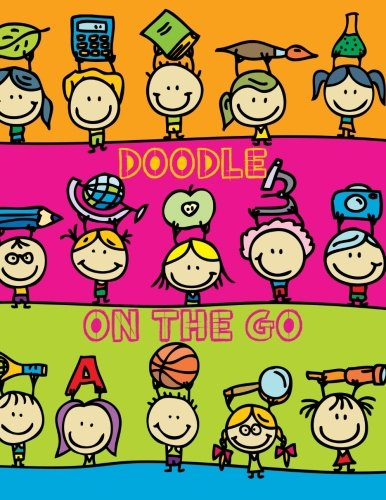Doodle On The Go: 8.5 X 11, 120 Unlined Blank Pages For Unguided Doodling, Drawing, Sketching & Writing