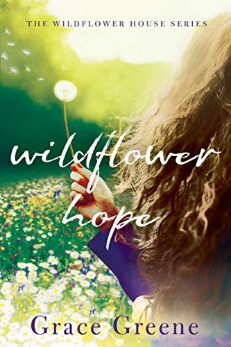Wildflower Hope (The Wildflower House Book 2)