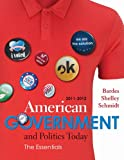 American Government and Politics Today : The Essentials 2011 - 2012 Edition, Bardes, Barbara A. and Shelley, Mack C., 1111344590