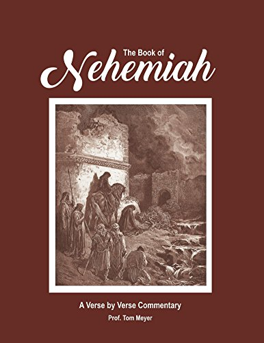The book of Nehemiah: A verse by verse commentary