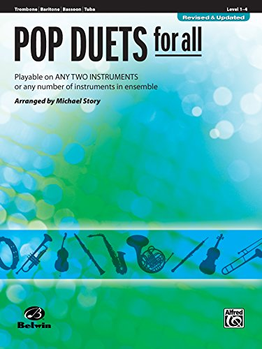 (Pop Duets for All (Revised and Updated): Playable on Any Two Instruments or Any Number of Instruments in Ensemble for Trombone, Baritone B.C., Bassoon and Tuba (Instrumental Ensembles for All))