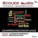 Écoute audio - Les différents régistres de langue. 4/2016: Französisch lernen Audio - Die verschiedenen Sprachregister Hörbuch von  div. Gesprochen von:  div.