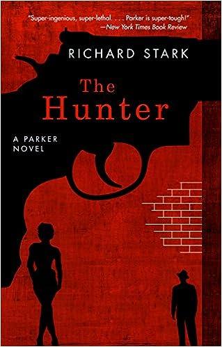 The Hunter A Parker Novel Parker Novels Book 1 Kindle Edition