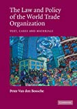 img - for The Law and Policy of the World Trade Organization: Text, Cases and Materials book / textbook / text book