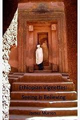 Ethiopian Vignettes: Seeing is Believing by James Murren (2015-11-05) Paperback