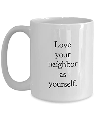 Amazon love your neighbor as yourself biblical mugs for women love your neighbor as yourself biblical mugs for women religious gifts men christian coffee cups solutioingenieria Choice Image