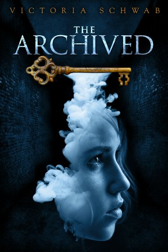 The Archived by [Schwab, Victoria]