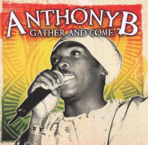 Anthony B - Gather And Come - Zortam Music