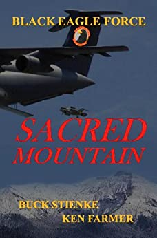 Black Eagle Force: Sacred Mountain by [Farmer, Ken, Stienke, Buck]