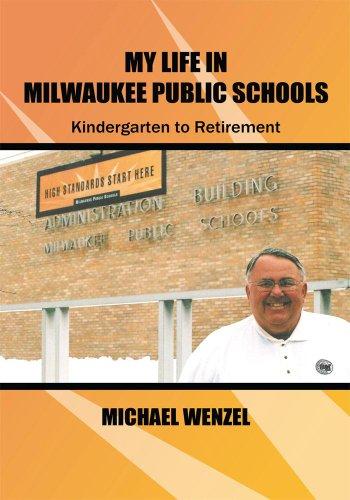 My Life in Milwaukee Public Schools: Kindergarten to Retirement