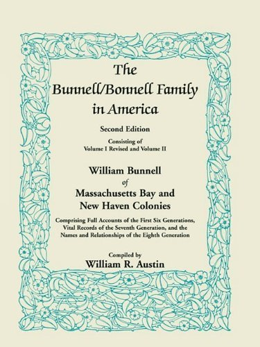 The Bunnell / Bonnell Family in America, Second Edition: William Bunnell of Massachusetts Bay and New Haven Colonies, Comprising Full Accounts of the by William R. Austin - Haven Mall New Shopping