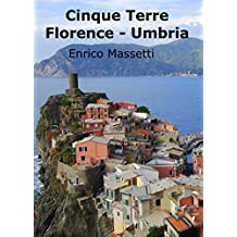 Cinque Terre, Florence, Umbria (Weeklong car trips in Italy Book 20)