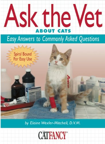 Download Ask the Vet About Cats: Easy Answers to Commonly Asked Questions (Cat Fancy Books) pdf