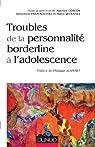 Troubles de la personnalité borderline à l'adolescence par Corcos