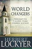 World Changers, Herbert Lockyer, 1603746382