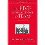 The Five Dysfunctions of a Team: A Leadership Fable ~ Patrick M. Lencioni