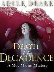 Death by Decadence (A Meg Martin Mystery Book 1)