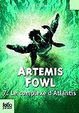 Artemis Fowl, 7 : Le complexe d'Atlantis (French Edition)