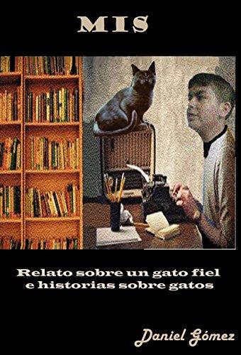 MIS: Relato sobre un gato fiel e historias sobre gatos (Spanish Edition) by