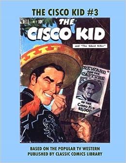 The Cisco Kid Comics 3 Dell Publishing Co 9781977673206 Amazon Books