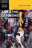 After the Ceremonies: New and Selected Poems (African Poetry Book)