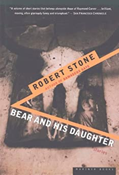 Bear and His Daughter by [Stone, Robert]
