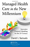 img - for Managed Health Care in the New Millennium: Innovative Financial Modeling for the 21st Century book / textbook / text book