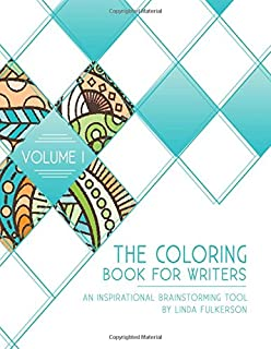 The Coloring Book For Writers An Inspirational Brainstorming Tool Volume 1