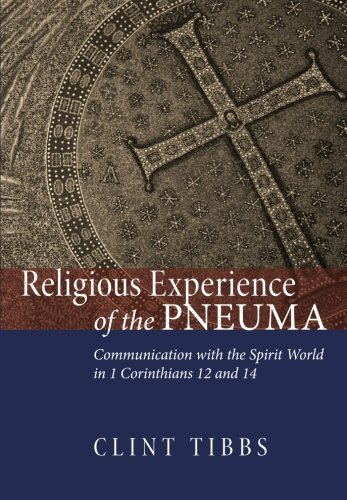 Download Religious Experience of the Pneuma: Communication with the Spirit World in 1 Corinthians 12 and 14 pdf