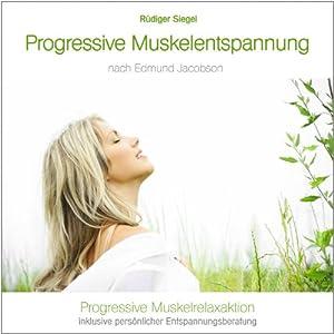 Progressive Muskelentspannung nach Edmund Jacobson Hörbuch