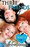 Three Friends: Wait 4 The 1