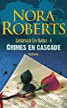 Lieutenant Eve Dallas, tome 4 : Crimes en cascade par Roberts