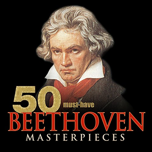 Must Have Beethoven Masterpieces Various artists
