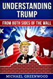 img - for Understanding Trump: From Both Sides of the Wall: From Both Sides of the Wall (Volume 2) book / textbook / text book