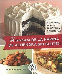 El recetario de la harina de almendra sin gluten. Desayunos ...