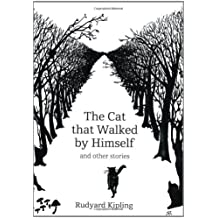 The Cat That Walked by Himself: And Other Stories