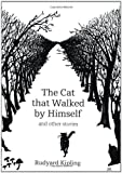 """The Cat That Walked by Himself and Other Stories"" av Rudyard Kipling"