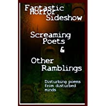 Screaming Poets and Other Ramblings (Fantastic Horror Sideshow Book 1)