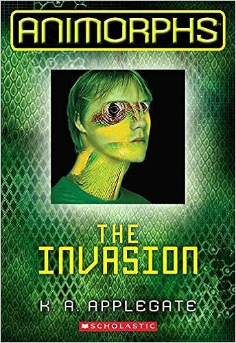 the invasion animorphs book 1 k a applegate 9780545291514