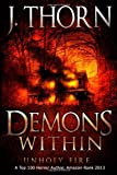Demons Within: Unholy Fire (Book 2 of the Hidden Evil Trilogy), J. Thorn, 1484947789