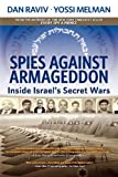 Spies Against Armageddon, Dan Raviv and Yossi Melman, 0985437839