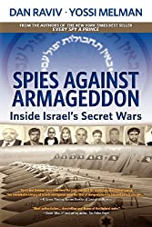 Spies Against Armageddon: Inside Israel's Secret Wars