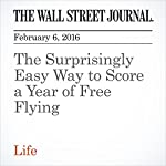 The Surprisingly Easy Way to Score a Year of Free Flying | Scott McCartney