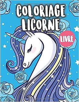 Amazon Fr Coloriage Licorne Livre Coloriage Enfant