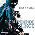 Die blendende Klinge (Die Licht-Saga 2) Audiobook by Brent Weeks Narrated by Bodo Primus